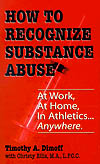 How to Recognize Substance Abuse by Timothy Dimoff